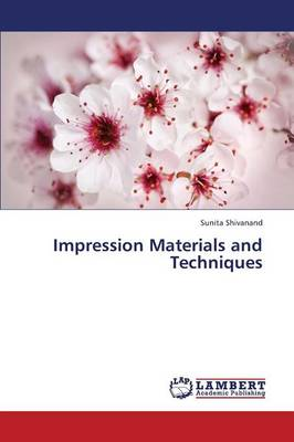 Impression Materials and Techniques (Paperback)
