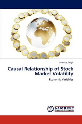 Causal Relationship of Stock Market Volatility and Economic Variables (Paperback)