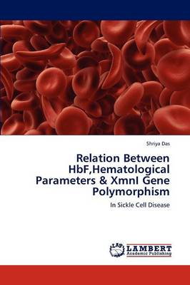 Relation Between Hbf, Hematological Parameters & Xmni Gene Polymorphism (Paperback)