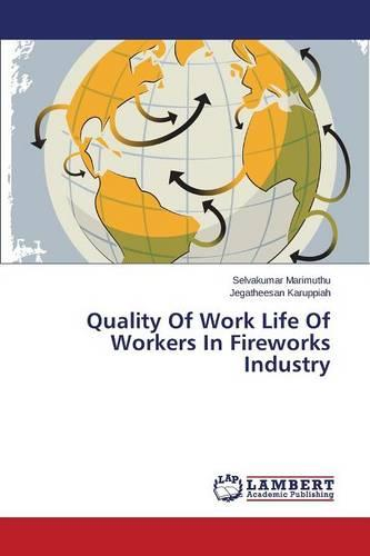 Quality of Work Life of Workers in Fireworks Industry (Paperback)