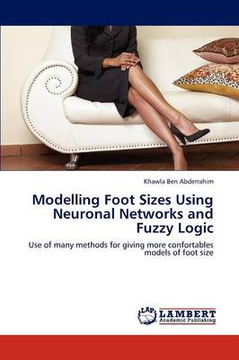 Modelling Foot Sizes Using Neuronal Networks and Fuzzy Logic (Paperback)