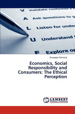 Economics, Social Responsibility and Consumers: The Ethical Perception (Paperback)