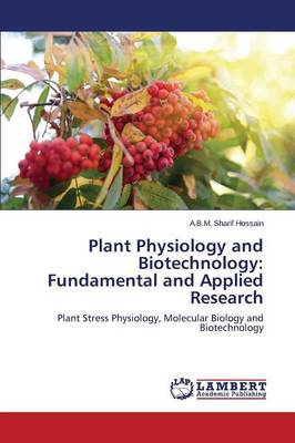 Plant Physiology and Biotechnology: Fundamental and Applied Research (Paperback)