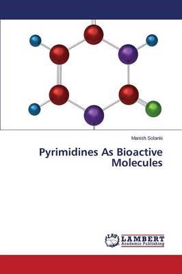 Pyrimidines as Bioactive Molecules (Paperback)