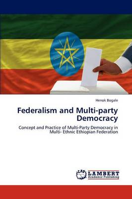 Federalism and Multi-Party Democracy (Paperback)