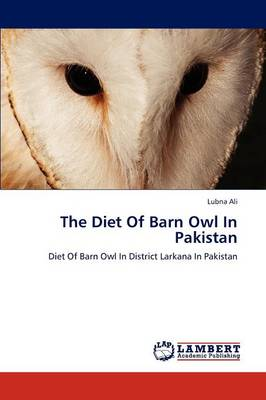 The Diet of Barn Owl in Pakistan (Paperback)