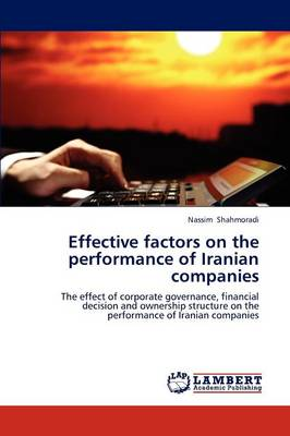 Effective Factors on the Performance of Iranian Companies (Paperback)