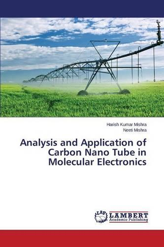 Analysis and Application of Carbon Nano Tube in Molecular Electronics (Paperback)