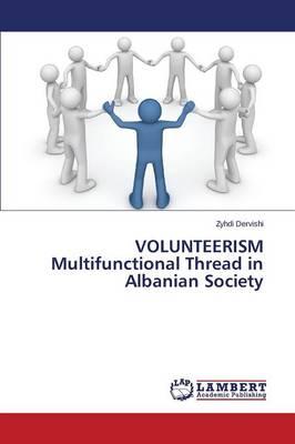 Volunteerism Multifunctional Thread in Albanian Society (Paperback)