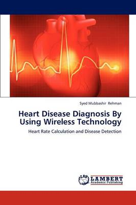Heart Disease Diagnosis by Using Wireless Technology (Paperback)