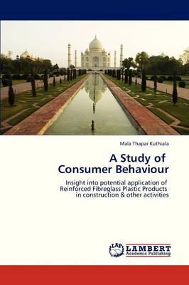 A Study of Consumer Behaviour (Paperback)
