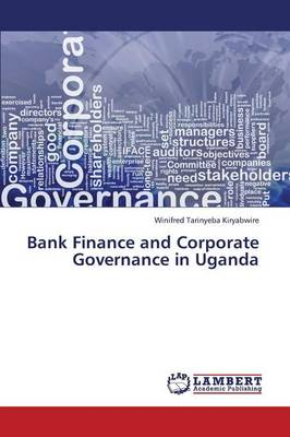 Bank Finance and Corporate Governance in Uganda (Paperback)