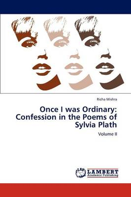 Once I Was Ordinary: Confession in the Poems of Sylvia Plath (Paperback)