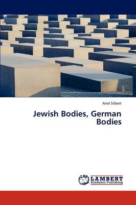 Jewish Bodies, German Bodies (Paperback)