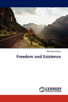 Freedom and Existence (Paperback)