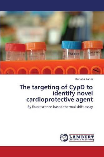 The Targeting of Cypd to Identify Novel Cardioprotective Agent (Paperback)