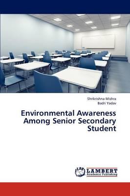 Environmental Awareness Among Senior Secondary Student (Paperback)