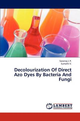 Decolourization of Direct Azo Dyes by Bacteria and Fungi (Paperback)