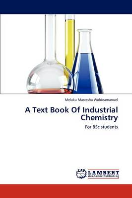 A Text Book of Industrial Chemistry (Paperback)