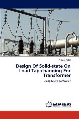 Design of Solid-State on Load Tap-Changing for Transformer (Paperback)