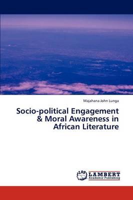 Socio-Political Engagement & Moral Awareness in African Literature (Paperback)