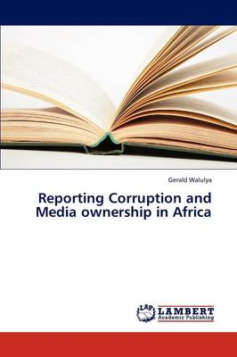 Reporting Corruption and Media Ownership in Africa (Paperback)
