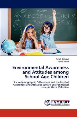 Environmental Awareness and Attitudes Among School-Age Children (Paperback)