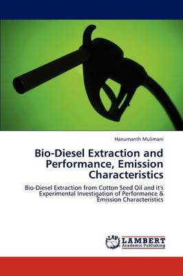 Bio-Diesel Extraction and Performance, Emission Characteristics (Paperback)