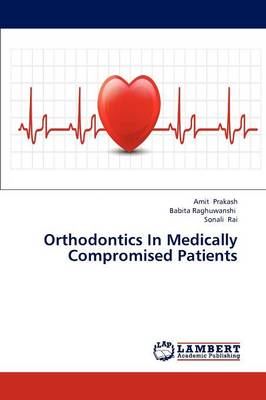 Orthodontics in Medically Compromised Patients (Paperback)