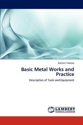 Basic Metal Works and Practice (Paperback)
