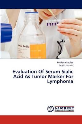 Evaluation of Serum Sialic Acid as Tumor Marker for Lymphoma (Paperback)