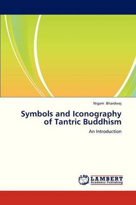 Symbols and Iconography of Tantric Buddhism (Paperback)