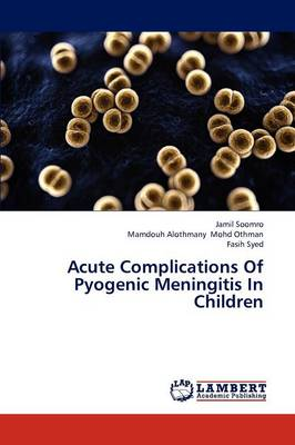 Acute Complications of Pyogenic Meningitis in Children (Paperback)
