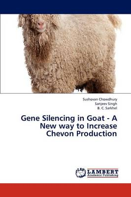 Gene Silencing in Goat - A New Way to Increase Chevon Production (Paperback)