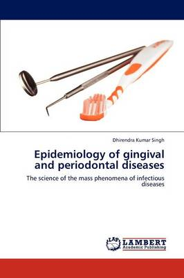 Epidemiology of Gingival and Periodontal Diseases (Paperback)