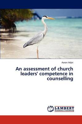 An Assessment of Church Leaders' Competence in Counselling (Paperback)