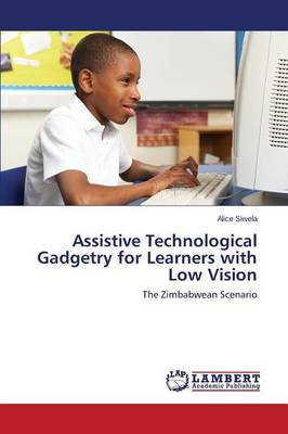 Assistive Technological Gadgetry for Learners with Low Vision (Paperback)