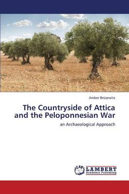 The Countryside of Attica and the Peloponnesian War (Paperback)