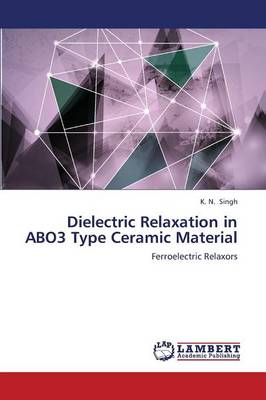 Dielectric Relaxation in Abo3 Type Ceramic Material (Paperback)