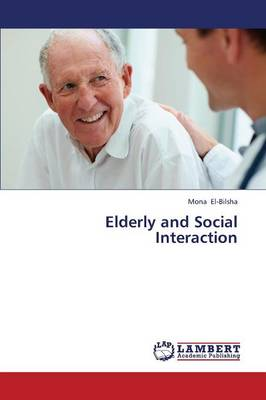 Elderly and Social Interaction (Paperback)