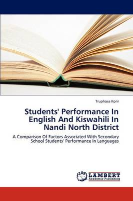 Students' Performance in English and Kiswahili in Nandi North District (Paperback)