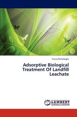 Adsorptive Biological Treatment of Landfill Leachate (Paperback)