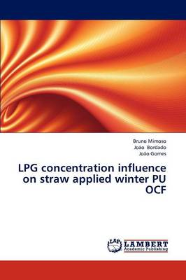 Lpg Concentration Influence on Straw Applied Winter Pu Ocf (Paperback)