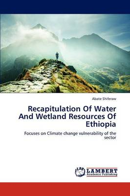 Recapitulation of Water and Wetland Resources of Ethiopia (Paperback)