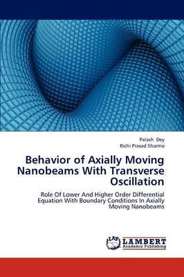 Behavior of Axially Moving Nanobeams with Transverse Oscillation (Paperback)
