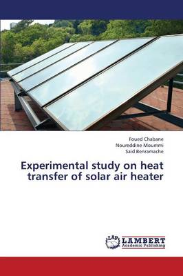 Experimental Study on Heat Transfer of Solar Air Heater (Paperback)