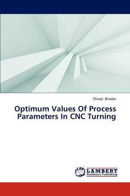 Optimum Values of Process Parameters in Cnc Turning (Paperback)