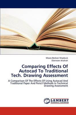 Comparing Effects of AutoCAD to Traditional Tech. Drawing Assessment (Paperback)