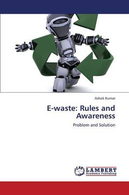 E-Waste: Rules and Awareness (Paperback)