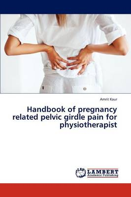 Handbook of Pregnancy Related Pelvic Girdle Pain for Physiotherapist (Paperback)